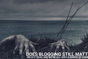 Blogging Still Matter