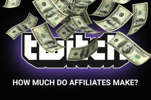 Twitch Affiliates Make Money