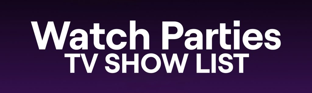Twitch Watch Parties Movie and TV List