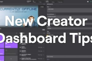 New Twitch Creator Dashboard Launches Today, Tips