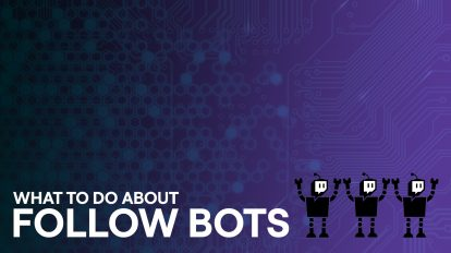 How to Handle Twitch Follow Bots