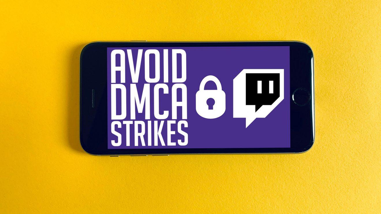 DMCA Strikes on Twitch